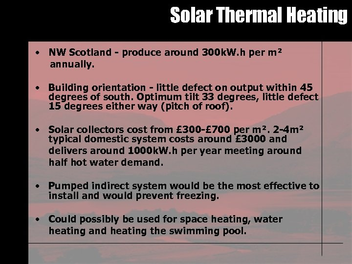 Solar Thermal Heating • NW Scotland - produce around 300 k. W. h per