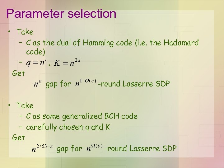 Parameter selection • Take – C as the dual of Hamming code (i. e.