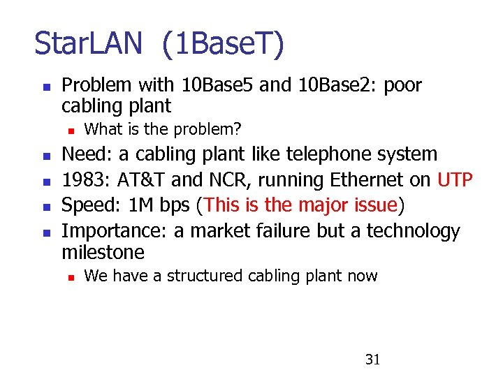 Star. LAN (1 Base. T) n Problem with 10 Base 5 and 10 Base