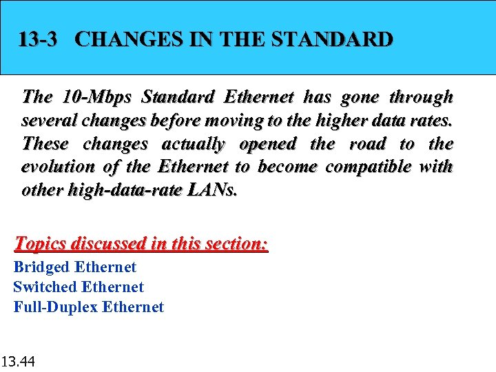 13 -3 CHANGES IN THE STANDARD The 10 -Mbps Standard Ethernet has gone through