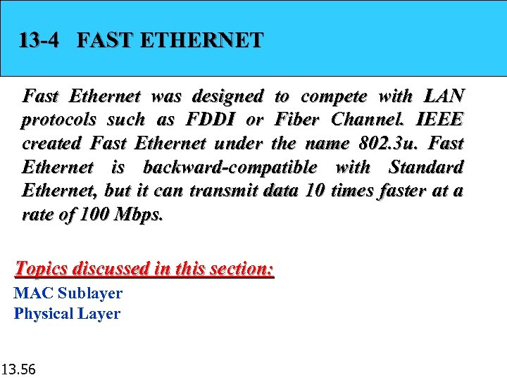 13 -4 FAST ETHERNET Fast Ethernet was designed to compete with LAN protocols such