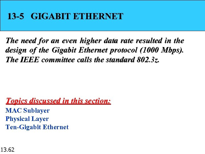 13 -5 GIGABIT ETHERNET The need for an even higher data rate resulted in
