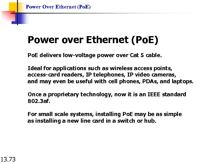 Power Over Ethernet (Po. E) Power over Ethernet (Po. E) Po. E delivers low-voltage