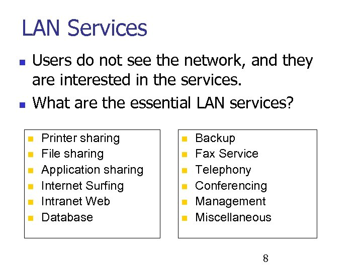 LAN Services n n Users do not see the network, and they are interested