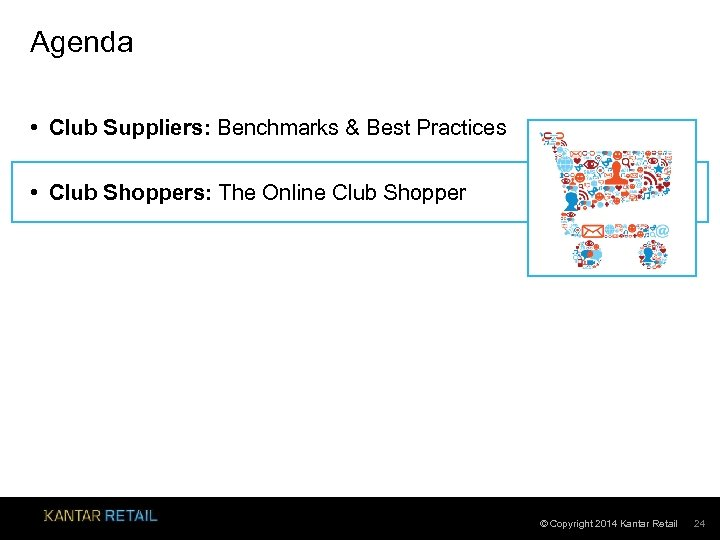 Agenda • Club Suppliers: Benchmarks & Best Practices • Club Shoppers: The Online Club