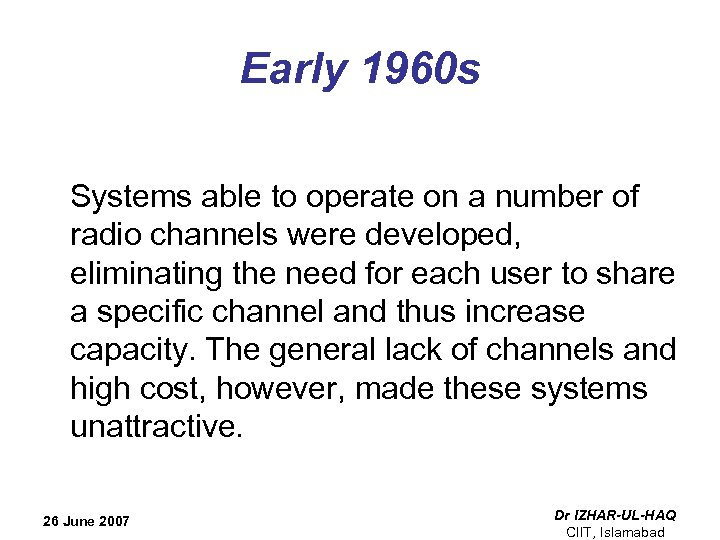 Early 1960 s Systems able to operate on a number of radio channels were