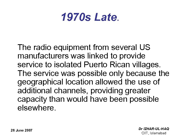 1970 s Late. The radio equipment from several US manufacturers was linked to provide