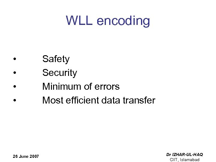 WLL encoding • • Safety Security Minimum of errors Most efficient data transfer 26