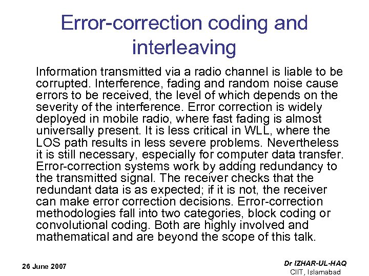 Error-correction coding and interleaving Information transmitted via a radio channel is liable to be