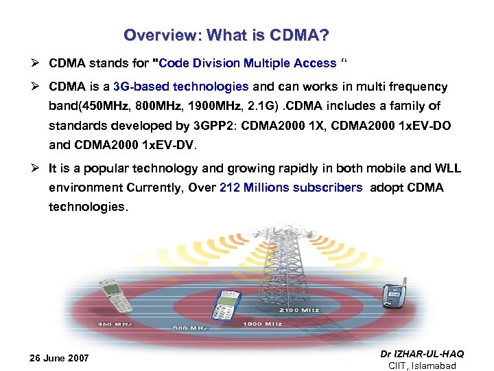 Overview: What is CDMA? Ø CDMA stands for