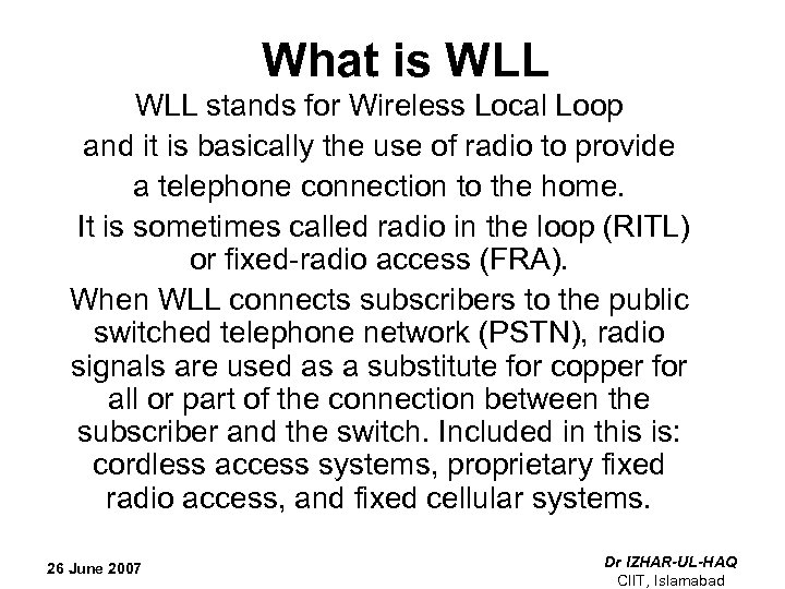 What is WLL stands for Wireless Local Loop and it is basically the use