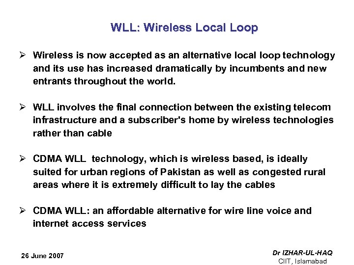 WLL: Wireless Local Loop Ø Wireless is now accepted as an alternative local loop