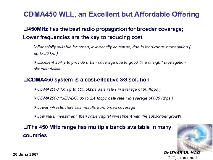 CDMA 450 WLL, an Excellent but Affordable Offering q 450 MHz has the best