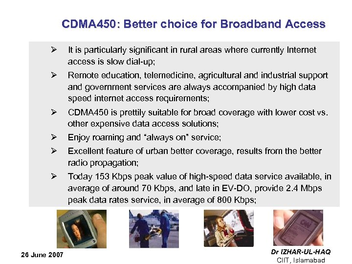 CDMA 450: Better choice for Broadband Access Ø It is particularly significant in