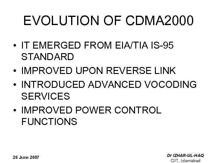 EVOLUTION OF CDMA 2000 • IT EMERGED FROM EIA/TIA IS-95 STANDARD • IMPROVED UPON