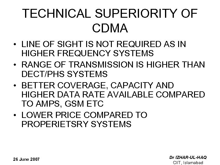 TECHNICAL SUPERIORITY OF CDMA • LINE OF SIGHT IS NOT REQUIRED AS IN HIGHER