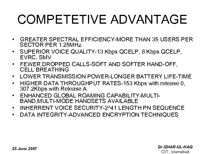 COMPETETIVE ADVANTAGE • GREATER SPECTRAL EFFICIENCY-MORE THAN 35 USERS PER SECTOR PER 1. 25