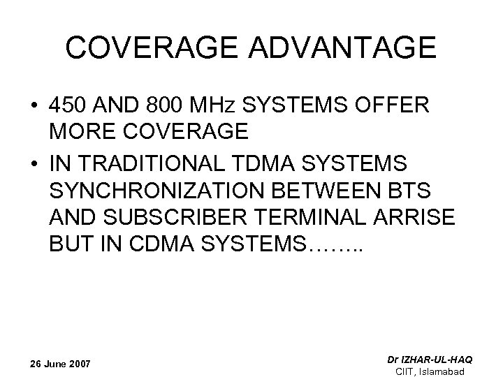 COVERAGE ADVANTAGE • 450 AND 800 MHz SYSTEMS OFFER MORE COVERAGE • IN TRADITIONAL