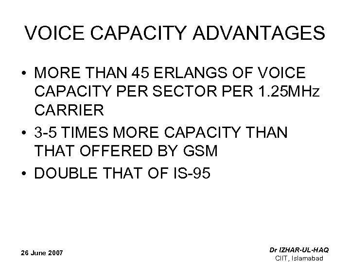 VOICE CAPACITY ADVANTAGES • MORE THAN 45 ERLANGS OF VOICE CAPACITY PER SECTOR PER