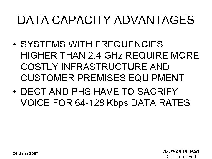 DATA CAPACITY ADVANTAGES • SYSTEMS WITH FREQUENCIES HIGHER THAN 2. 4 GHz REQUIRE MORE