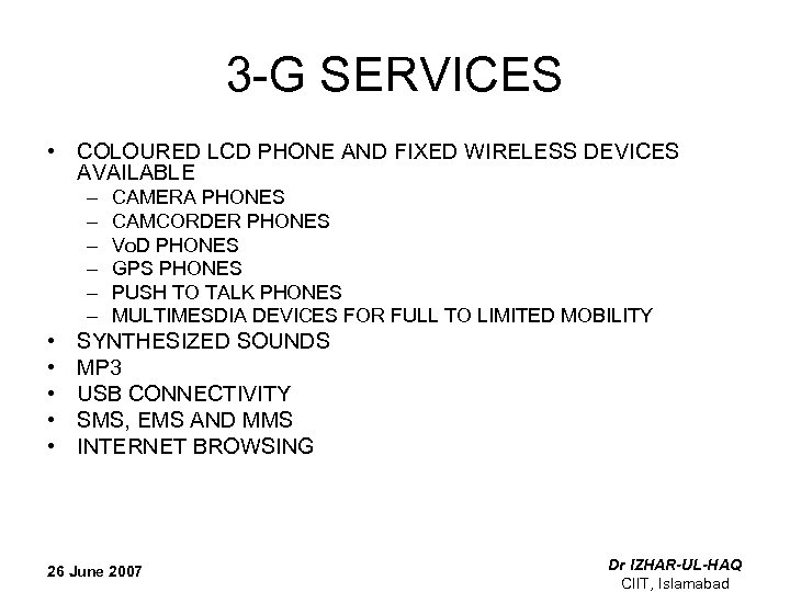 3 -G SERVICES • COLOURED LCD PHONE AND FIXED WIRELESS DEVICES AVAILABLE – –
