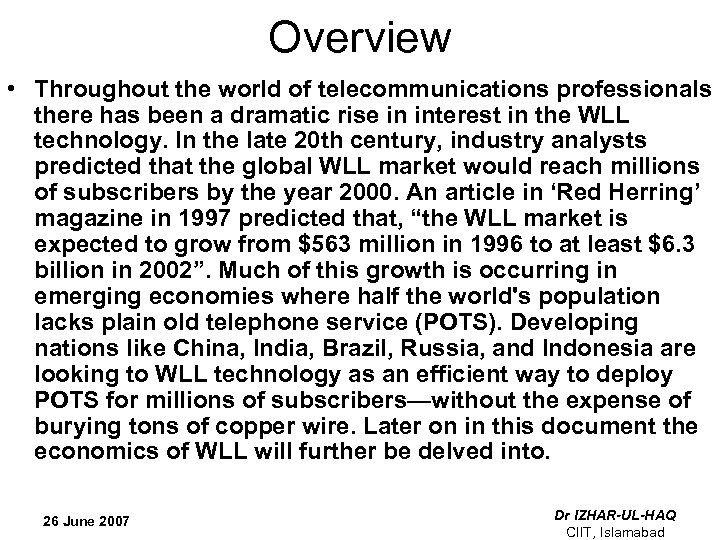 Overview • Throughout the world of telecommunications professionals there has been a dramatic rise