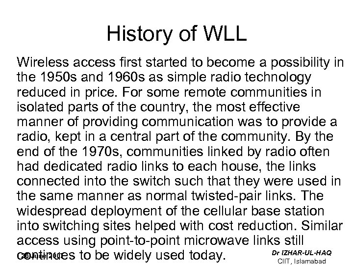 History of WLL Wireless access first started to become a possibility in the 1950