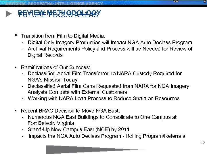NATIONAL GEOSPATIAL-INTELLIGENCE AGENCY REVIEW METHODOLOGY FUTURE FOCUS AREAS • Transition from Film to Digital