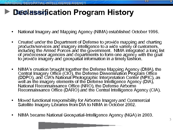 NATIONAL GEOSPATIAL-INTELLIGENCE AGENCY NGA History Declassification Program History • National Imagery and Mapping Agency