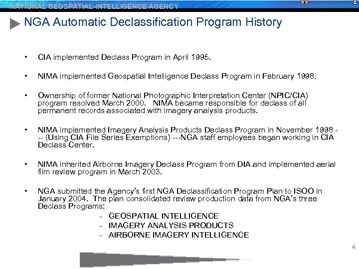 NATIONAL GEOSPATIAL-INTELLIGENCE AGENCY NGA Automatic Declassification Program History • CIA implemented Declass Program in
