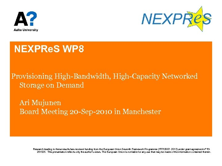 NEXPRe. S WP 8 Provisioning High-Bandwidth, High-Capacity Networked Storage on Demand Ari Mujunen Board