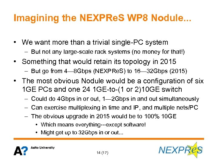 Imagining the NEXPRe. S WP 8 Nodule. . . • We want more than