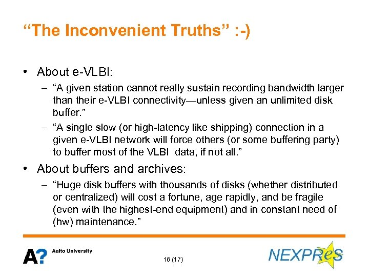"""The Inconvenient Truths"" : -) • About e-VLBI: – ""A given station cannot really"