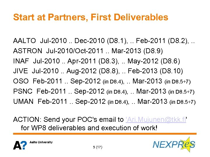 Start at Partners, First Deliverables AALTO Jul-2010. . Dec-2010 (D 8. 1), . .