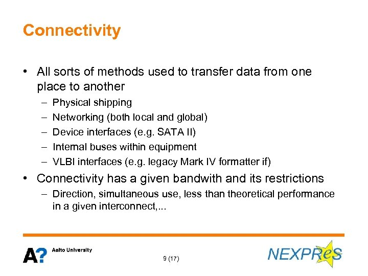 Connectivity • All sorts of methods used to transfer data from one place to