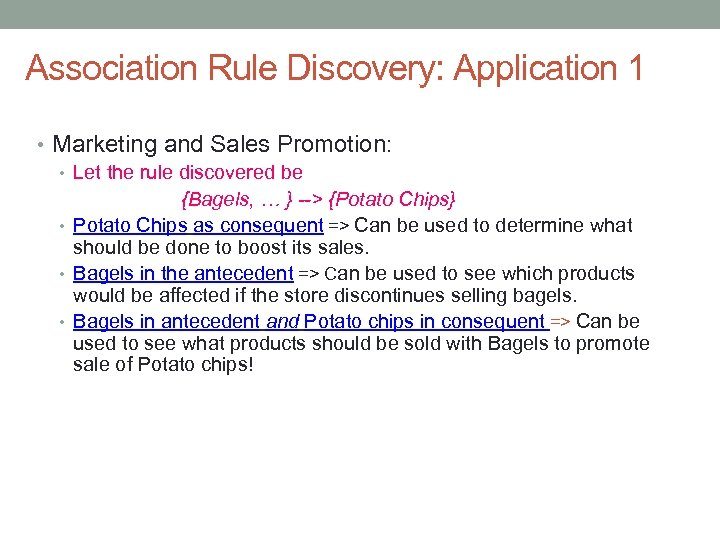 Association Rule Discovery: Application 1 • Marketing and Sales Promotion: • Let the rule