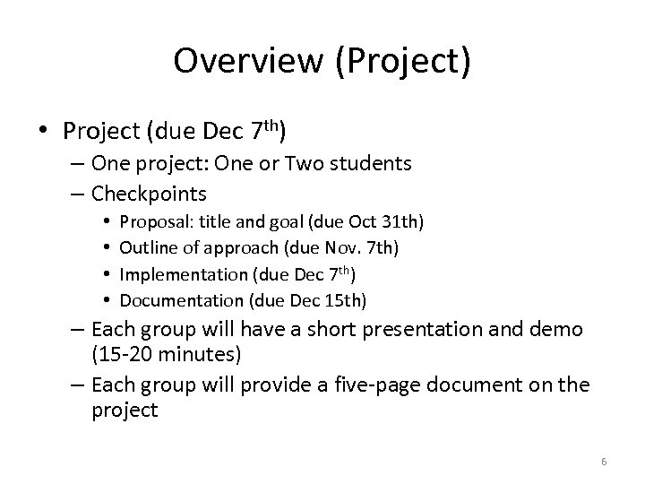 Overview (Project) • Project (due Dec 7 th) – One project: One or Two