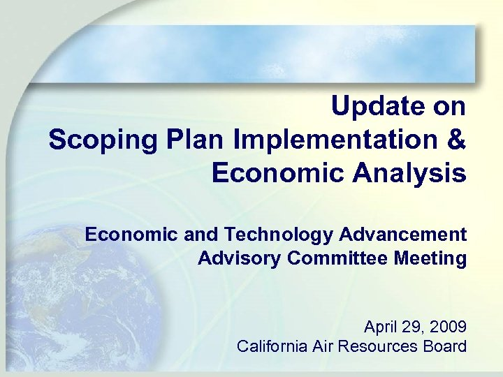 Update on Scoping Plan Implementation & Economic Analysis Economic and Technology Advancement Advisory Committee