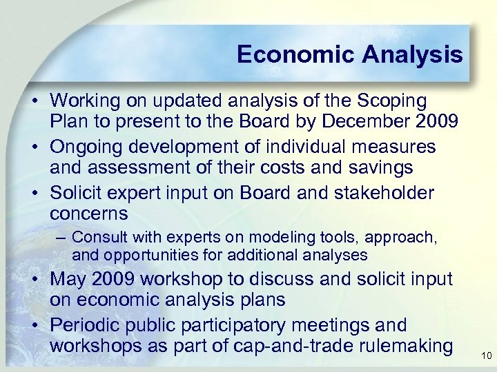 Economic Analysis • Working on updated analysis of the Scoping Plan to present to
