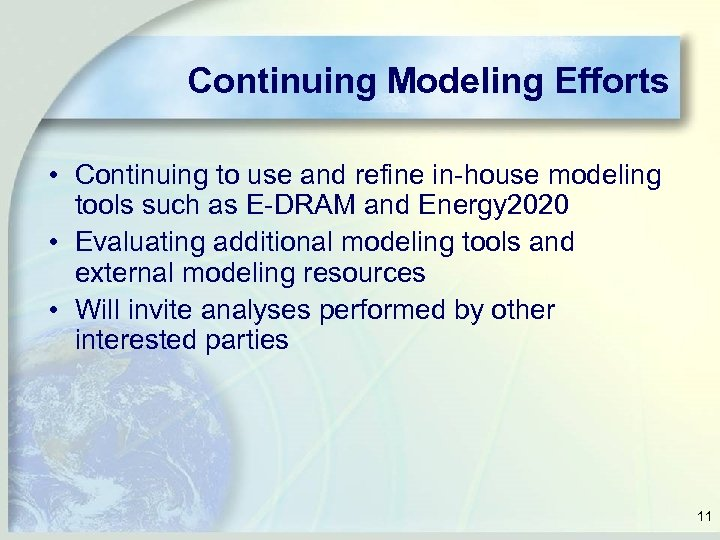 Continuing Modeling Efforts • Continuing to use and refine in-house modeling tools such as