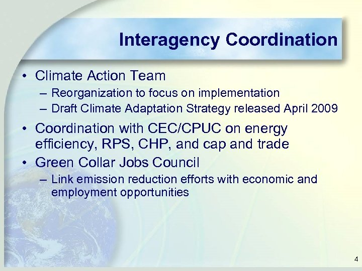 Interagency Coordination • Climate Action Team – Reorganization to focus on implementation – Draft