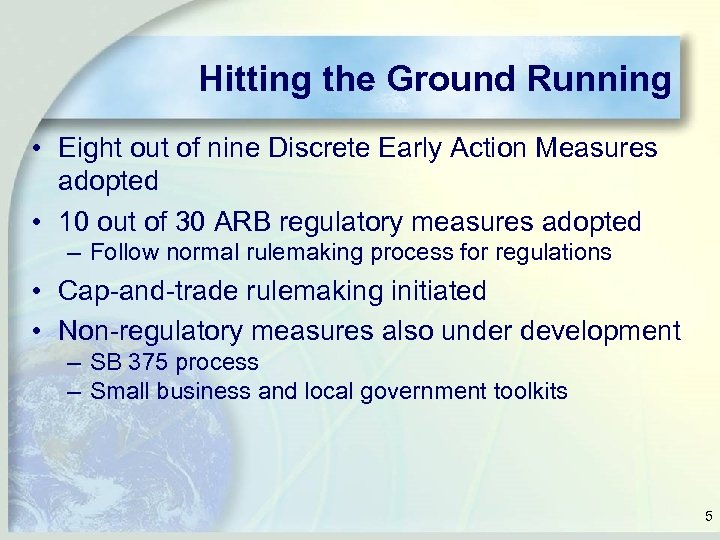 Hitting the Ground Running • Eight out of nine Discrete Early Action Measures adopted