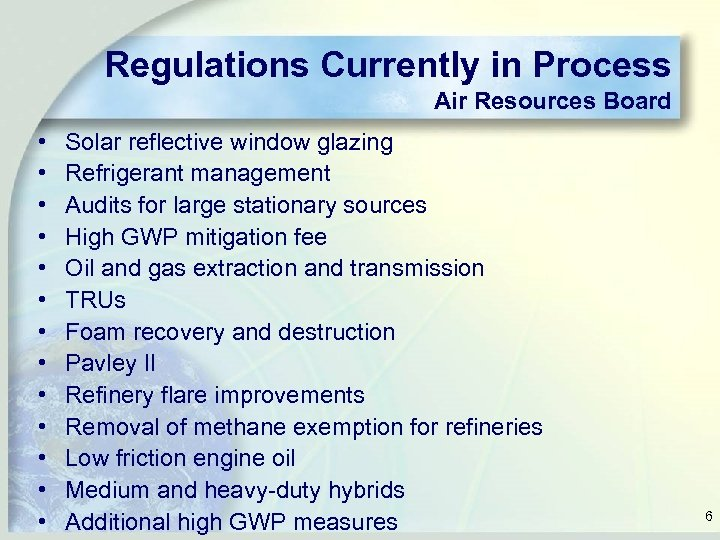 Regulations Currently in Process Air Resources Board • • • • Solar reflective window