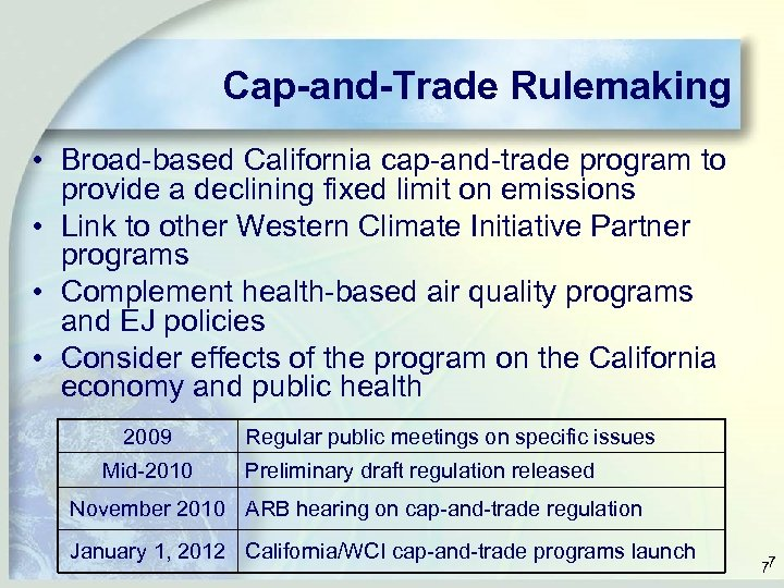 Cap-and-Trade Rulemaking • Broad-based California cap-and-trade program to provide a declining fixed limit on