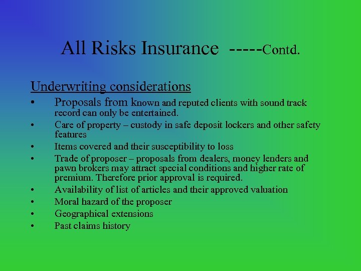 All Risks Insurance Contd. Underwriting considerations • • Proposals from known and reputed clients