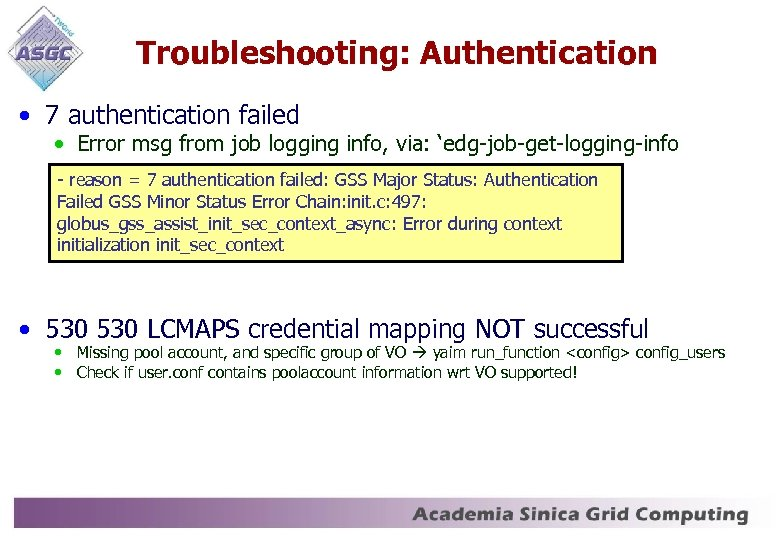 Troubleshooting: Authentication • 7 authentication failed • Error msg from job logging info, via: