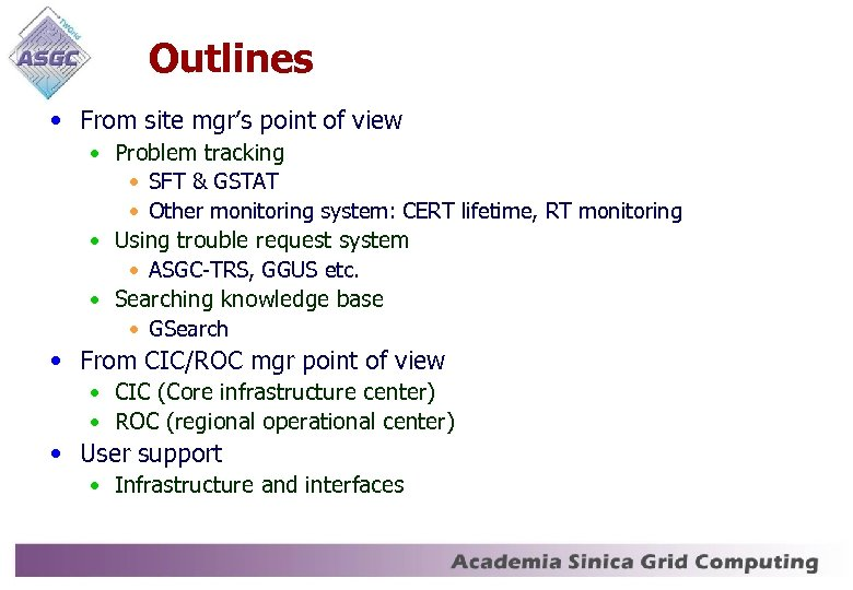 Outlines • From site mgr's point of view • Problem tracking • SFT &