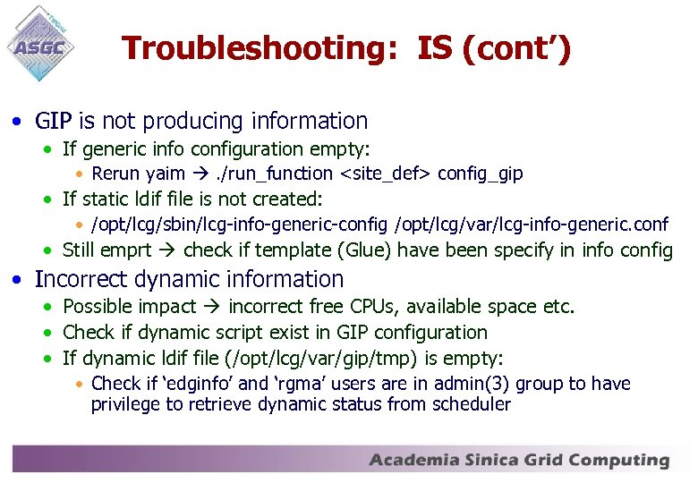Troubleshooting: IS (cont') • GIP is not producing information • If generic info configuration