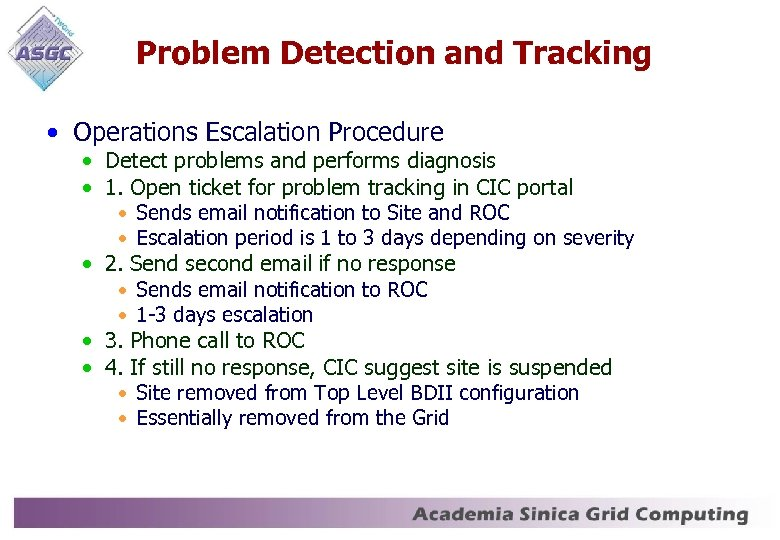 Problem Detection and Tracking • Operations Escalation Procedure • Detect problems and performs diagnosis