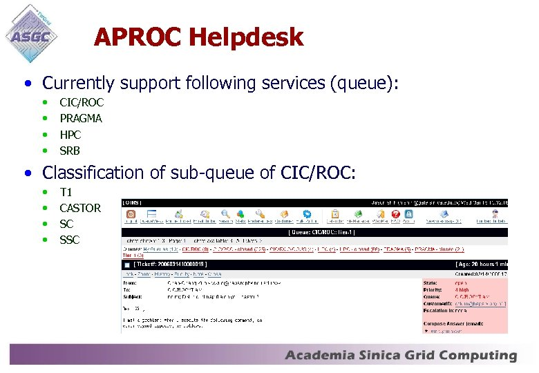 APROC Helpdesk • Currently support following services (queue): • • CIC/ROC PRAGMA HPC SRB